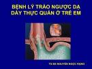 Bài giảng Bệnh lý trào ngược dạ dày thực quản ở trẻ em
