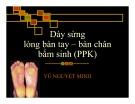 Bài giảng Dày sừng lòng bàn tay – bàn chân bẩm sinh (PPK)