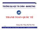 Bài giảng Thanh toán quốc tế: Chương 1 - Tỷ giá hối đoái và một số nghiệp vụ giao dịch trên thị trường hối đoái