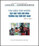 Tài liệu tập huấn dạy học theo mô hình trường học mới Việt Nam lớp 4 (tập 1): Phần 1