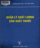 Ebook Quản lý chất lượng sản xuất thuốc: Phần 2