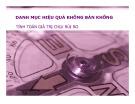 Bài giảng Financial Modeling: Chương 10 - Danh mục hiệu quả không bán khống tính toán giá trị chịu rủi ro