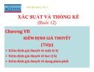 Bài giảng Xác suất thống kê: Bài 11 - Kiểm định giả thuyết (Tiếp)