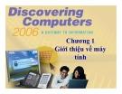 Bài giảng Khám phá máy tính: Chương 1 - Giới thiệu về máy tính