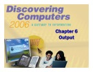 Discovering Computers - Chapter 6: Output