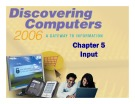 Discovering Computers - Chapter 5: Input