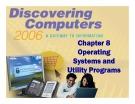 Bài giảng Khám phá máy tính - Chương 8: Operating Systems and Utility Programs
