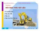 Bài giảng Máy và thiết bị sản xuất VLXD - Chương 1: Máy khai thác vật liệu