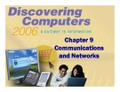 Discovering Computers - Chapter 9: Communications and Networks