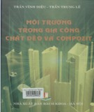 Ebook Môi trường trong gia công chất dẻo và compozit: Phần 2