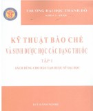 Ebook Kỹ thuật bào chế và sinh dược học các loại thuốc (Tập 1): Phần 1