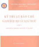 Ebook Kỹ thuật bào chế và sinh học dược các loại thuốc (Tập 1 - Sách dùng cho đào tạo dược sỹ Đại học): Phần 1