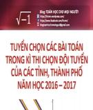 Ebook Tuyển chọn các bài toán trong kì thi chọn đội tuyển của các tỉnh, thành phố năm học 2016-2017