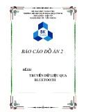 Báo cáo đồ án 2: Truyền dữ liệu qua Bluetooth