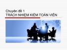 Bài giảng Kiểm toán báo cáo tài chính - Chuyên đề 1: Trách nhiệm kiểm toán viên