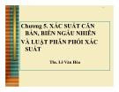 Bài giảng Thống kê ứng dụng trong kinh doanh: Chương 5 - ThS. Lê Văn Hòa