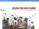 Bài giảng Quản trị sản phẩm: Chương 1 - Trần Nhật Minh