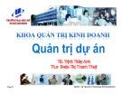 Bài giảng Quản trị dự án: Chương 3 - TS. Trịnh Thùy Anh, ThS. Đoàn Thị Thanh Thúy