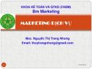 Bài giảng Marketing dịch vụ: Chương 1 – Nguyễn Thị Trang Nhung