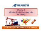 Bài giảng Kế toán chi phí: Chương 2 - Nguyễn Hoàng Phi Nam