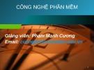 Bài giảng Công nghệ phần mềm: Giới thiệu môn học - Phạm Mạnh Cương