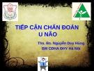 Bài giảng Tiếp cận chẩn đoán u não - ThS.BS. Nguyễn Duy Hùng