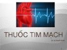 Bài giảng Thuốc tim mạch - DS. Lê Thanh Bình