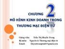 Bài giảng Thương mại điện tử căn bản: Chương 2 - Trần Thị Huyền Trang