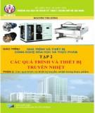 Giáo trình Quá trình và thiết bị công nghệ hóa học và thực phẩm (Tập 2: Các quá trình và thiết bị truyền nhiệt): Phần 2