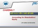 Bài giảng Kế toán tài chính: Chương 7 - ĐH Kinh tế TP.HCM (Dành cho lớp không chuyên)