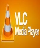 5 Tính năng trên VLC cực hay có thể bạn chưa biết