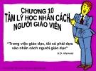 Bài giảng Tâm lý học giáo dục: Chương 10 - GV. Nguyễn Thị Vân