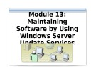 Lecture Managing and maintaining a Microsoft Windows Server 2003 environment - Module 13
