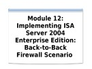Course 2824B: Implementing Microsoft internet security and acceleration server 2004 - Module 12