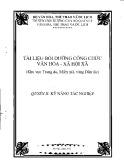 Tài liệu bồi dưỡng công chức văn hóa – xã hội xã (khu vực trung du, miền núi và vùng dân tộc) - Quyển II: Kỹ năng tác nghiệp