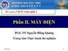 Bài giảng Vật lý công nghệ 1 (Phần 2: Máy điện): Chương 7 - PGS.TS. Dương Hồng Quảng