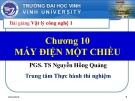 Bài giảng Vật lý công nghệ 1 (Phần 2: Máy điện): Chương 10 - PGS.TS. Dương Hồng Quảng