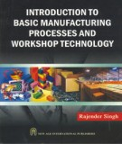 Ebook Introduction to basic manufacturing processes and workshop technology: Part 1