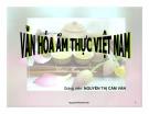 Bài giảng Văn hóa ẩm thực Việt Nam - GV. Nguyễn Thị Cẩm Vân