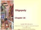 Lecture Principles of microeconomics - Chapter 16: Oligopoly