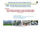 Bài giảng Quy hoạch và quản lý vận tải công cộng: Chương 5 - TS. Đinh Thị Thanh Bình
