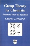 Group Theory for Chemists:  Fundamental Theory and Applications (Second edition)
