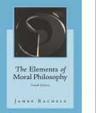 Ebook Elements of moral philosophy (4th edition): Part 1