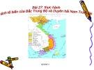 Bài thuyết trình Địa lý 9 bài 27: Thực hành kinh tế biển của Bắc Trung Bộ và Duyên Hải Nam Trung Bộ