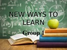 New ways to learn