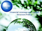Lecture Chapter 16: Financial Leverage and Capital Structure Policy