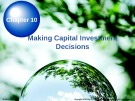 Lecture Chapter 10: Making Capital Investment Decisions