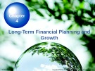 Lecture Chapter 4: Long-Term Financial Planning and Growth