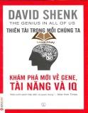 thiên tài trong mỗi chúng ta: khám phá mới về gene, tài năng và iq - david shenk