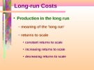 Lecture Element of economics - Chapter 7: Long-run costs